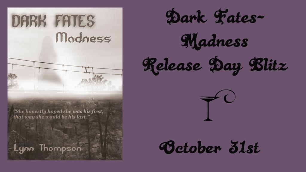 Dark Fates- Madness  Short Stories by Lynn Thompson #Signups #ReleaseDay#Blitz