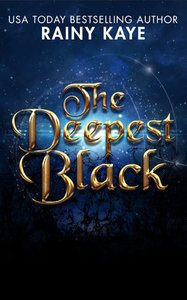 The Deepest Black by Rainy Kaye #NewRelease